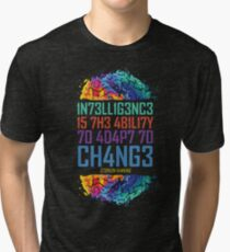 Intelligence is The Ability to Adapt to Change T-Shirt Tri-blend T-Shirt