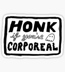 honk if you're corporeal! Sticker