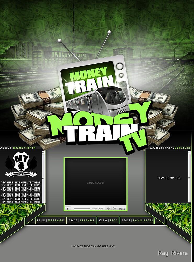 Money Train Tv  by Ray  Rivera