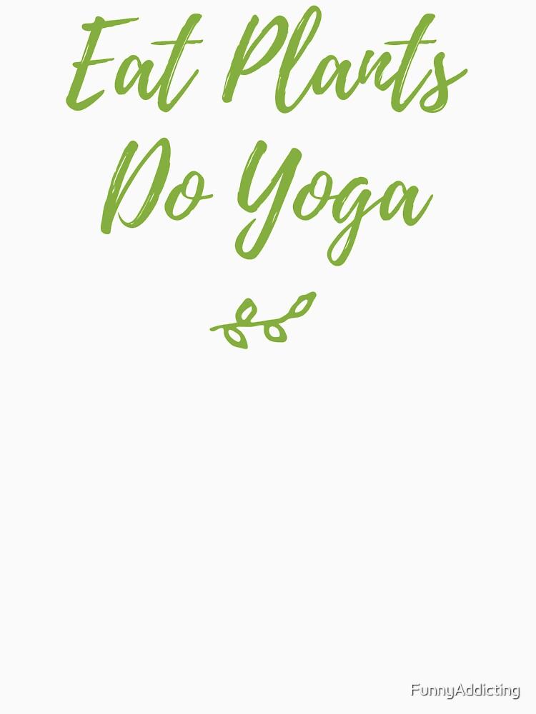 Essen Pflanzen tun Yoga Vegan Shirt von FunnyAddicting