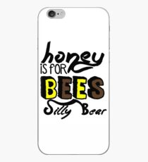 Honey Is For Bees Silly Bear iPhone Case