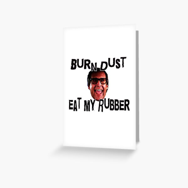 Eat My Rubber Greeting Card