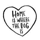 Home Is Where The Dog Is by meandthemoon