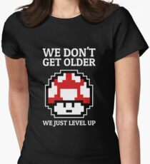We Dont Get Older We Just Level Up T-Shirt