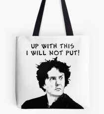 Up With This I Will Not Put! Tote Bag