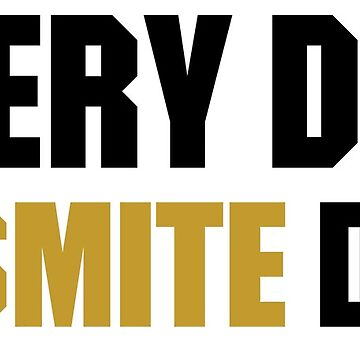 Every Day Is smite day by sgtstebe