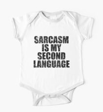 Sarcasm Is My Second Language Kids Clothes