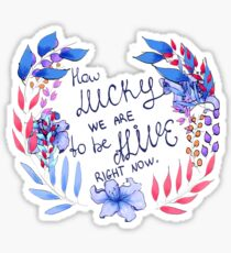 How Lucky We Are Sticker