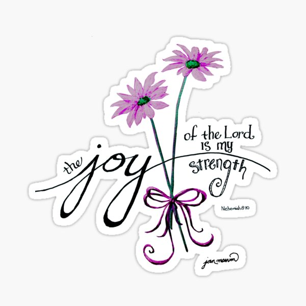 The Joy of the Lord is my Strength (pink) Sticker
