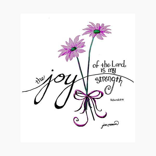 The Joy of the Lord is my Strength (pink) Photographic Print