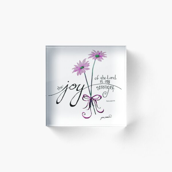 The Joy of the Lord is my Strength (pink) Acrylic Block