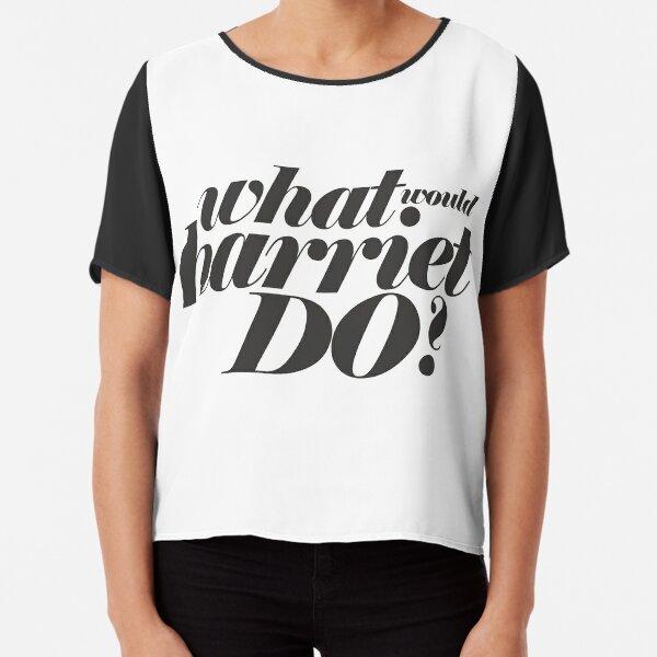 WHAT WOULD HARRIET DO? Chiffon Top