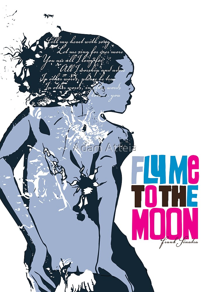 Fly Me To The Moon by Adam Atteia