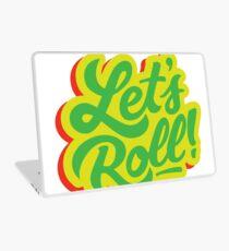Lets Roll Laptop Skin