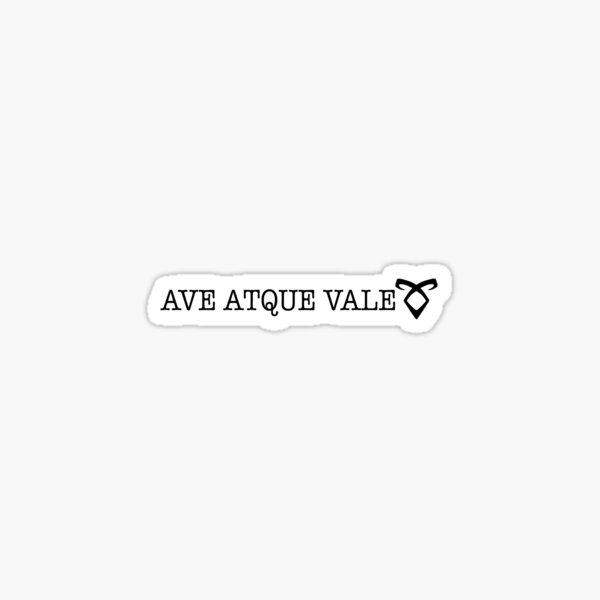 Ave Atque Vale Sticker