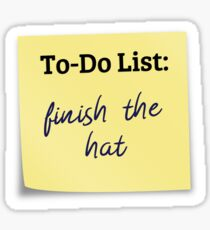To-Do: Finish the hat Sticker