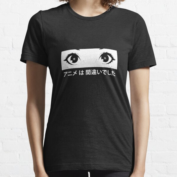 Anime was a Mistake Eyes Essential T-Shirt