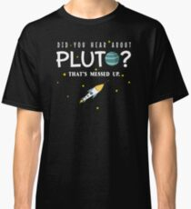 Did You Hear About Pluto? That's Messed Up Psych Classic T-Shirt