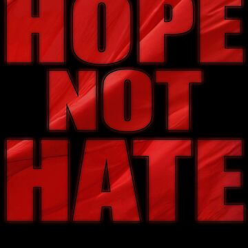 HOPE NOT HATE by Paparaw