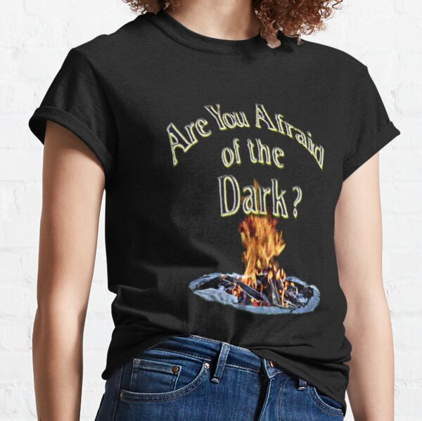 Question Is Are You Afraid Of The Dark Classic T-Shirt