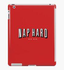 NAP HARD. DIE OLD. iPad Case/Skin