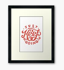 Just Keep Going Framed Print