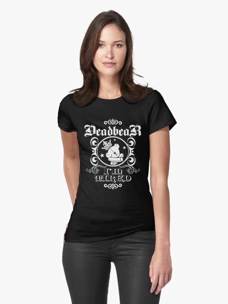 DeadbeaR T-Shirt - 'I'm tired/white' by Vivian Lau