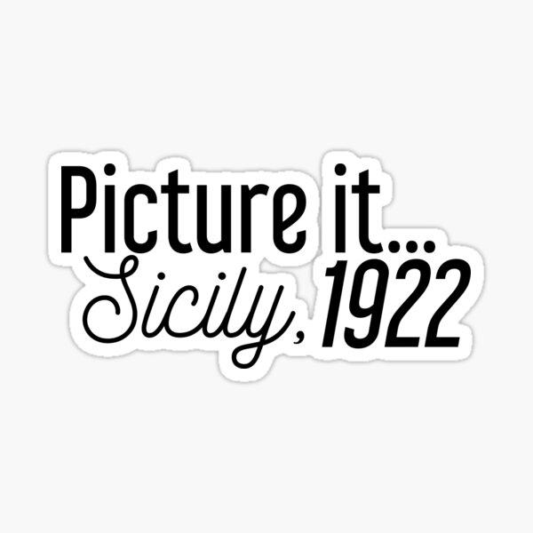 Picture it... Sicily, 1922 Sticker