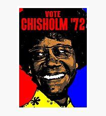 VOTE CHISHOLM '72 Photographic Print
