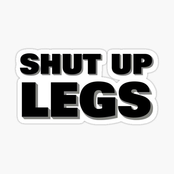 Cállate las piernas Pegatina