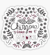 Chingona Como Mi Madre Sticker