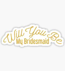 Will you be my bridesmaid? Sticker