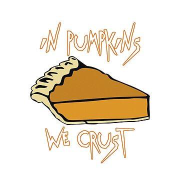 In Pumpkins We Crust by lilypadsales