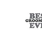BEST GROOMSMAN EVER by jazzydevil