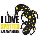 I Love Spotted Salamanders by Kristina S