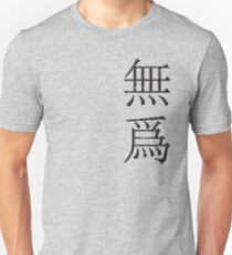 Wu Wei, Chinese for non-doing (vertical version)  Unisex T-Shirt