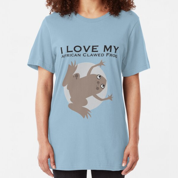 I Love my African Clawed Frog Slim Fit T-Shirt