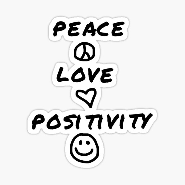 peace love and positivity logic Sticker