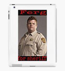 Ferg for sheriff iPad Case/Skin