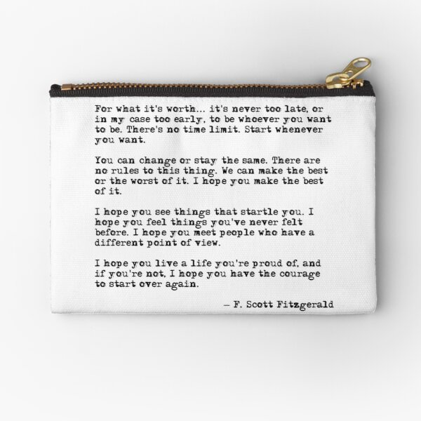 For what it's worth - F Scott Fitzgerald quote Zipper Pouch