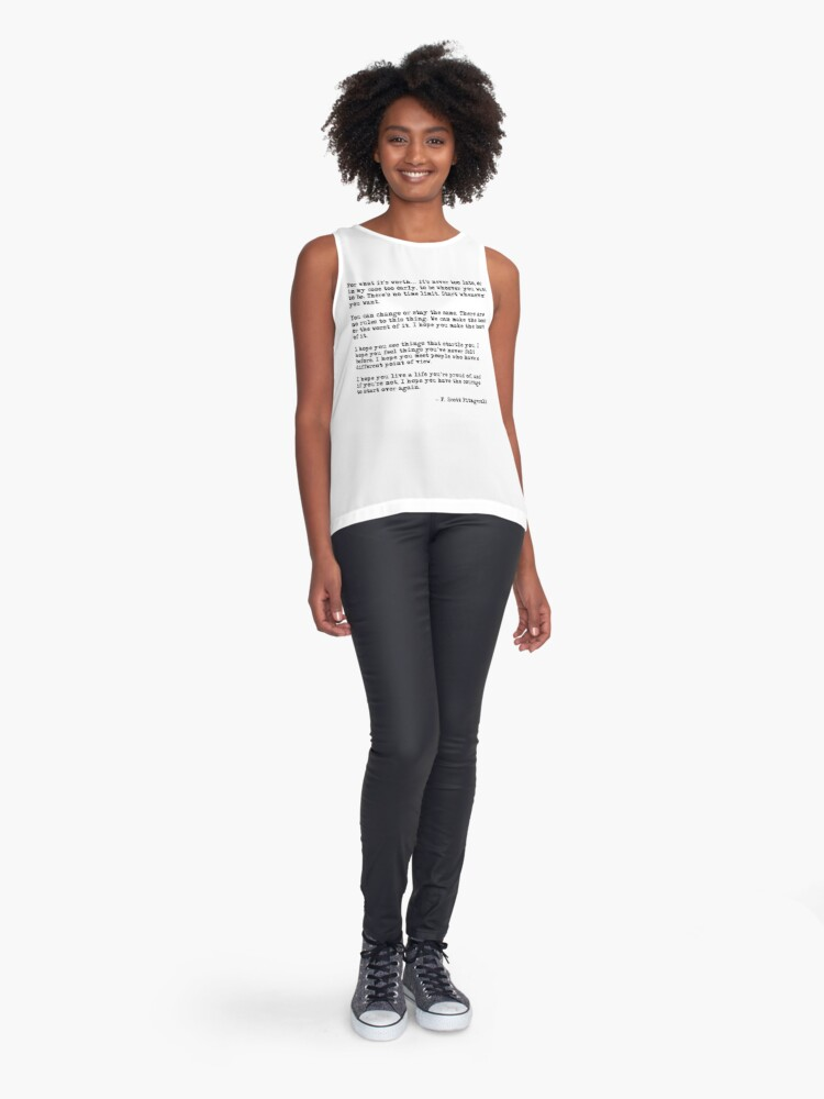 Alternate view of For what it's worth - F Scott Fitzgerald quote Sleeveless Top