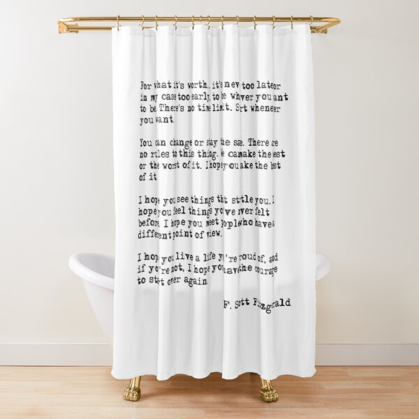 For what it's worth - F Scott Fitzgerald quote Shower Curtain