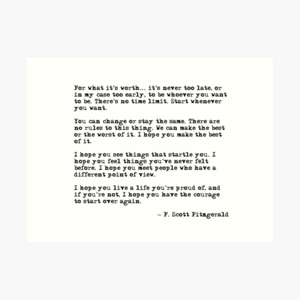 For what it's worth - F Scott Fitzgerald quote Art Print