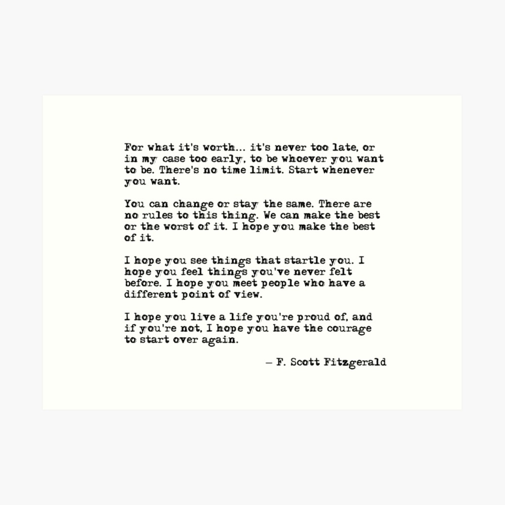 For what it's worth - F Scott Fitzgerald quote Art Print