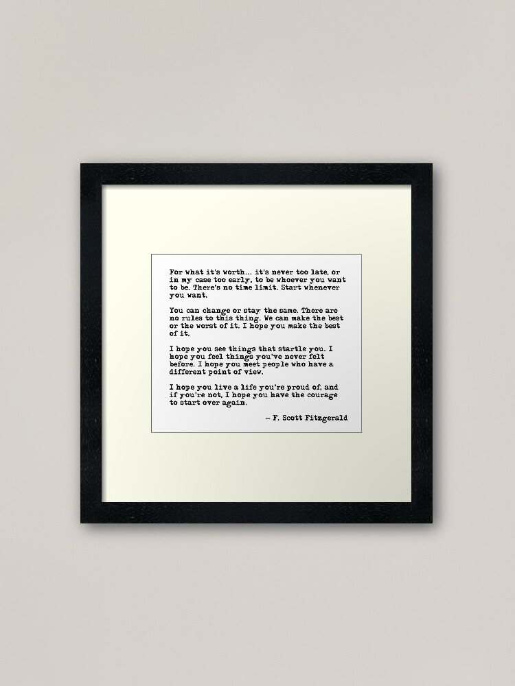 Alternate view of For what it's worth - F Scott Fitzgerald quote Framed Art Print
