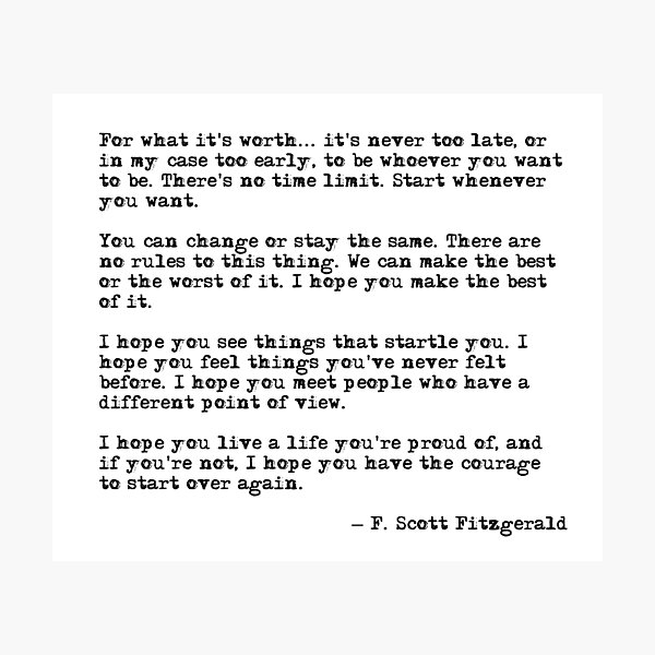 For what it's worth - F Scott Fitzgerald quote Photographic Print