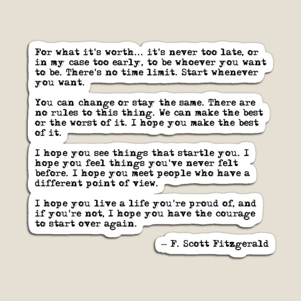 For what it's worth - F Scott Fitzgerald quote Magnet