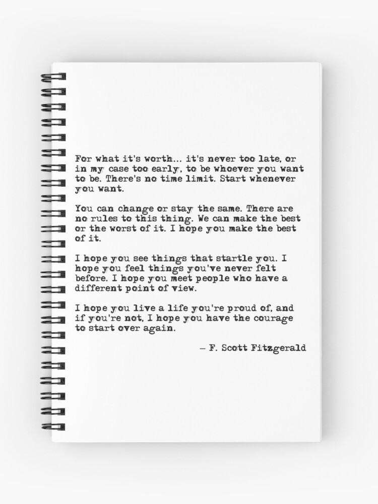 For what it\'s worth - F Scott Fitzgerald quote | Spiral Notebook