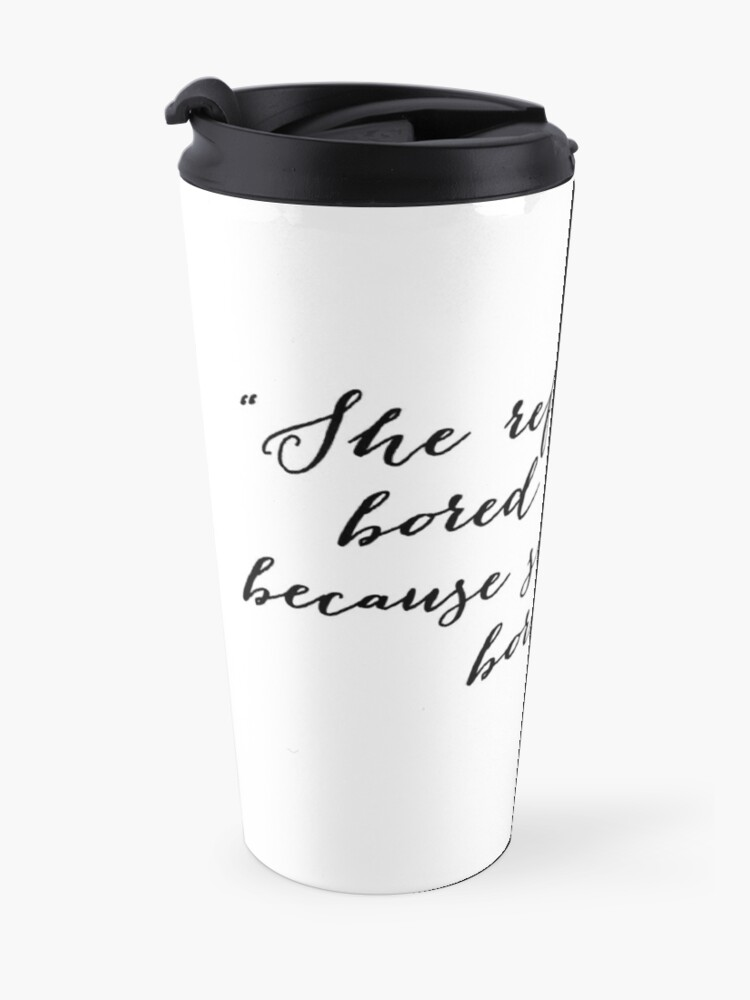 Alternate view of She refused to be bored Travel Mug