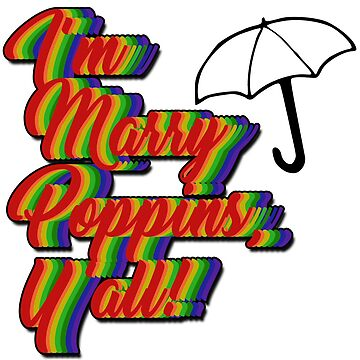 I'm Marry Poppins, Y'all! by cassintheimpala
